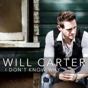 Will Carter I Dont Know Why